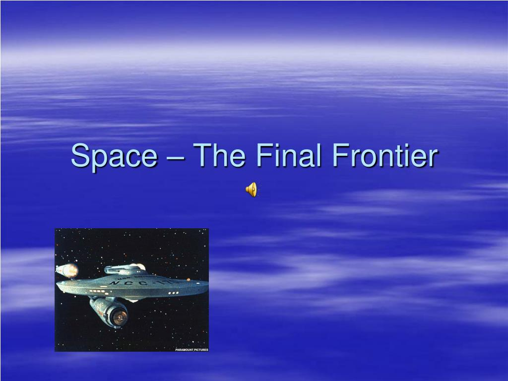 space the final frontier l.