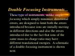 double focusing instruments