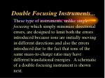 double focusing instruments