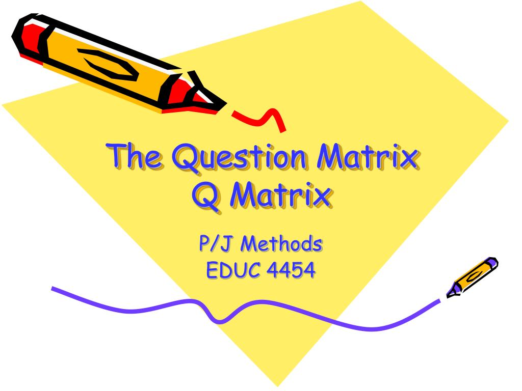 the question matrix q matrix l.