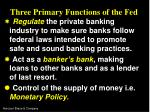 three primary functions of the fed