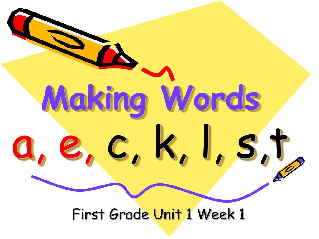 making words a e c k l s t l.