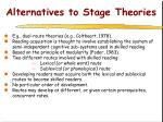 alternatives to stage theories