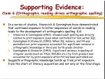 supporting evidence claim 6 orthographic reading drives orthographic spelling