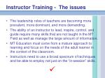 instructor training the issues