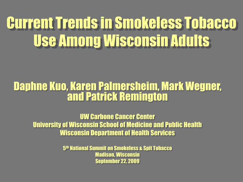 current trends in smokeless tobacco use among wisconsin adults l.