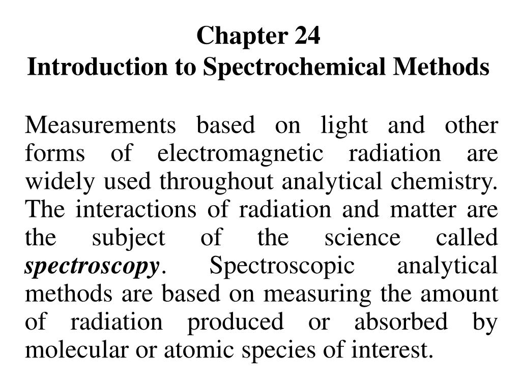 chapter 24 introduction to spectrochemical methods l.