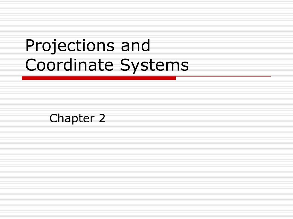 projections and coordinate systems l.