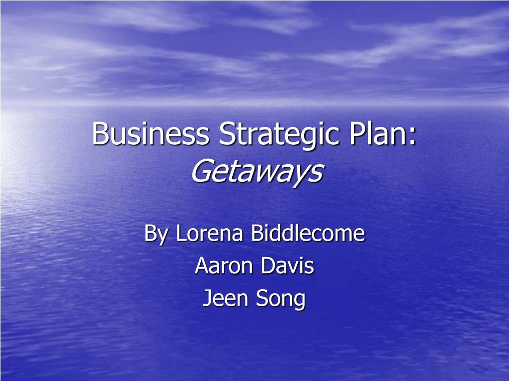 business strategic plan getaways l.