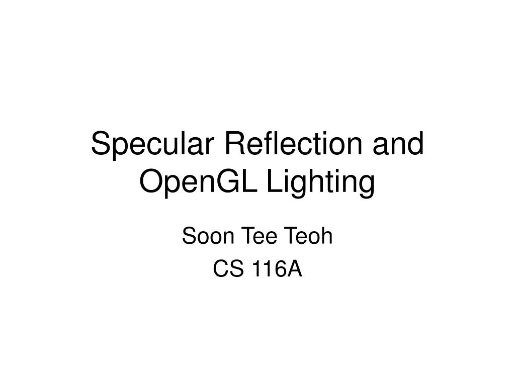 specular reflection and opengl lighting l.