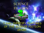 i can identify features of the science fiction genre