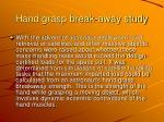 hand grasp break away study