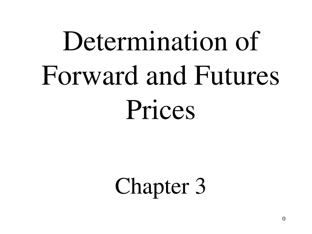 determination of forward and futures prices chapter 3 l.