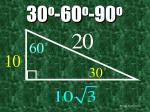 30 o 60 o 90 o24