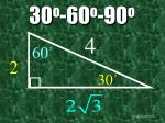 30 o 60 o 90 o32