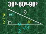 30 o 60 o 90 o33