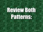 review both patterns