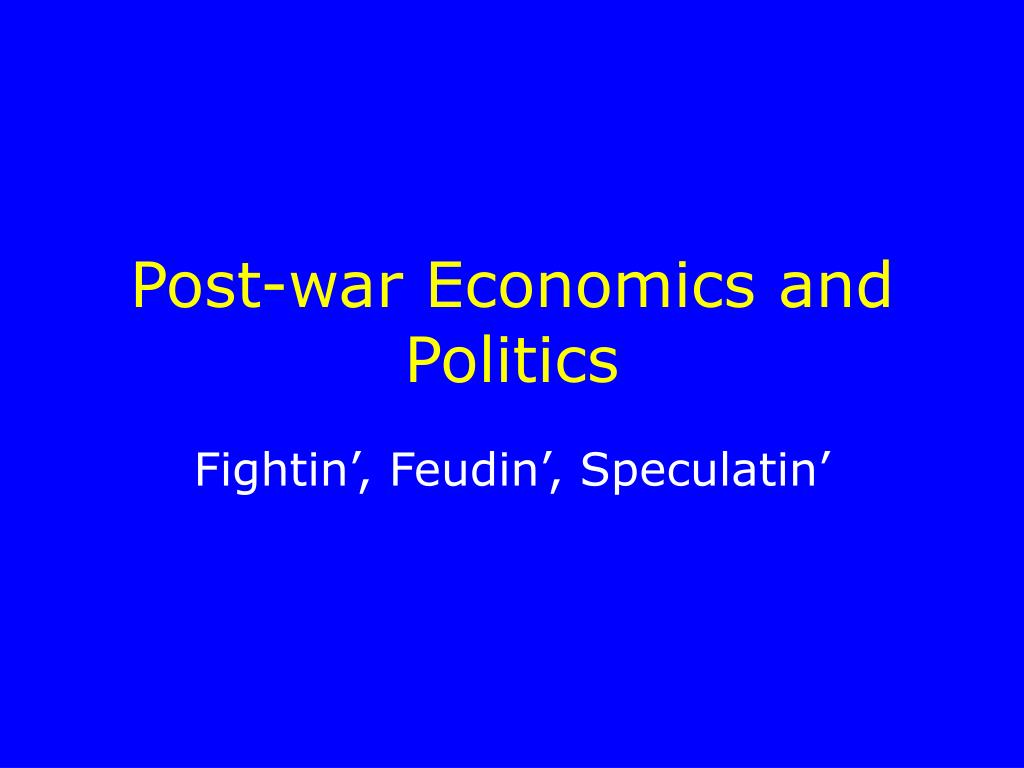 post war economics and politics l.