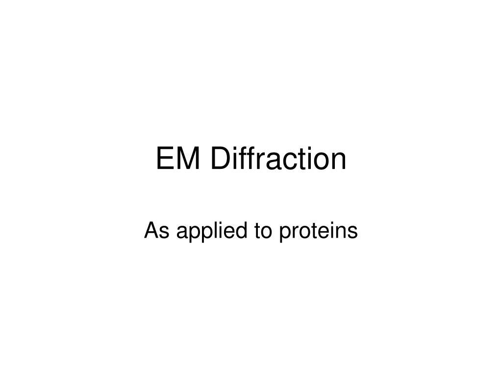 em diffraction l.