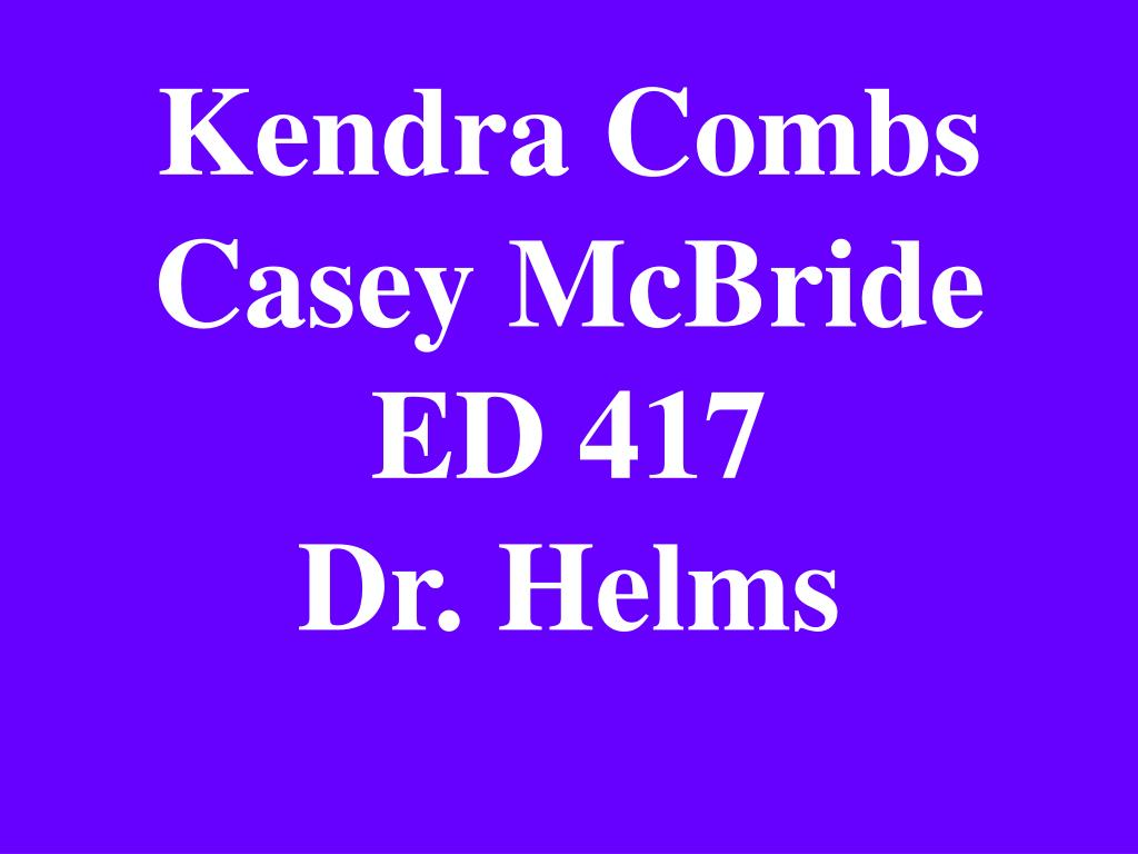 kendra combs casey mcbride ed 417 dr helms l.