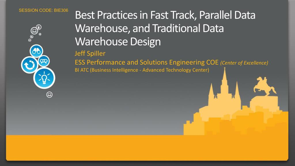 best practices in fast track parallel data warehouse and traditional data warehouse design l.
