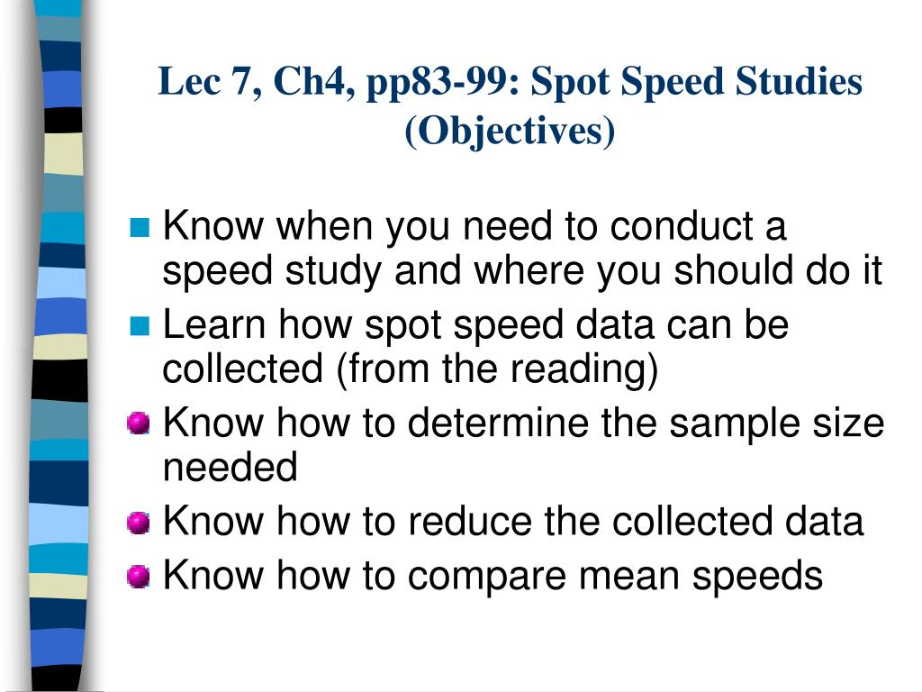 lec 7 ch4 pp83 99 spot speed studies objectives l.