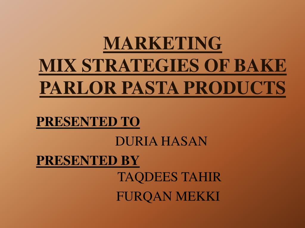marketing mix strategies of bake parlor pasta products l.
