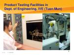 product testing facilities in dept of engineering ive tuen mun