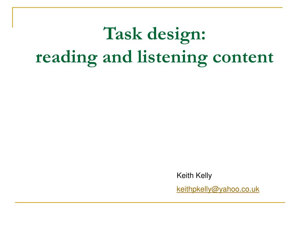 task design reading and listening content l.