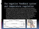 the negative feedback system and temperature regulation