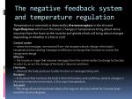 the negative feedback system and temperature regulation5