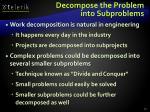 decompose the problem into subproblems