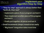 implement your algorithm step by step