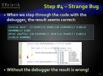step 4 strange bug