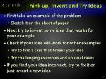 think up invent and try ideas