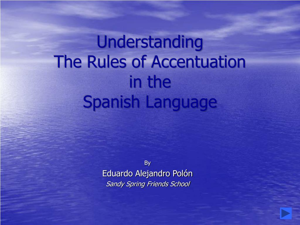 understanding the rules of accentuation in the spanish language l.