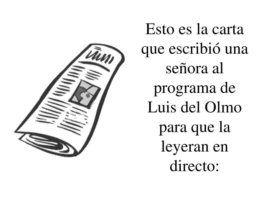 Esto es la carta que escribió una señora al programa de Luis del Olmo para que la leyeran en directo:
