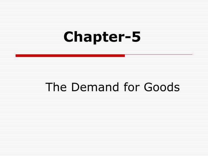 the demand for goods n.
