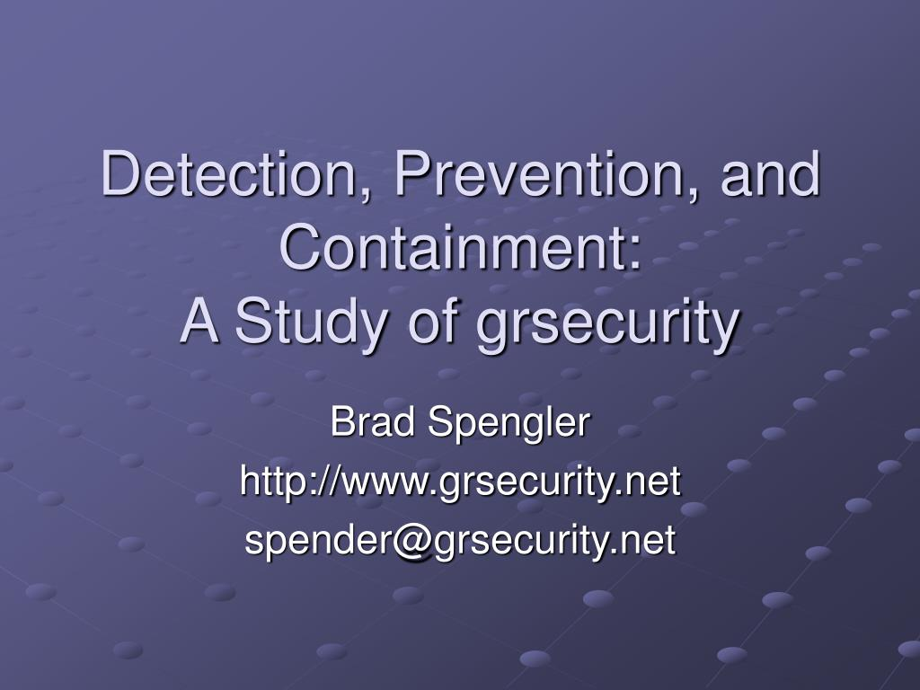 detection prevention and containment a study of grsecurity l.