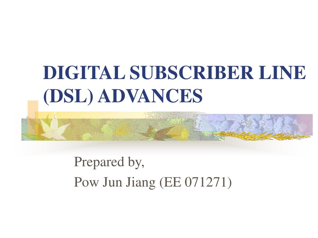 digital subscriber line dsl advances l.