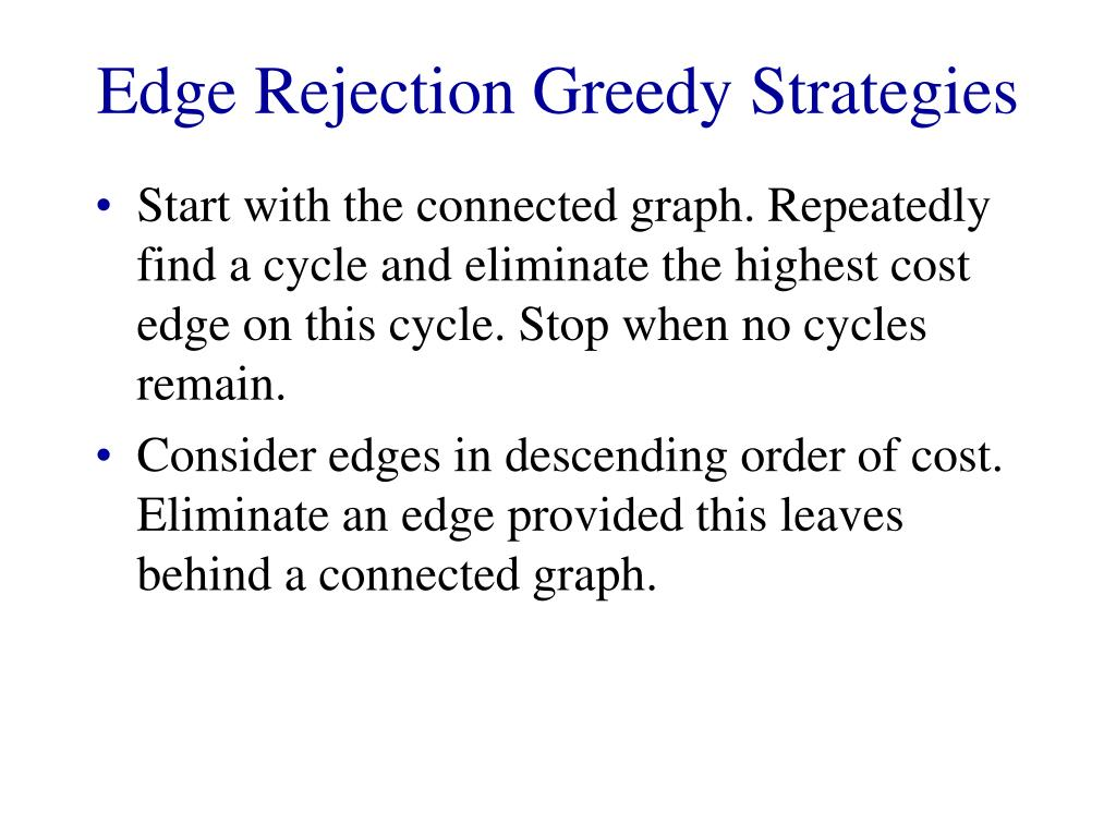 Edge Rejection Greedy Strategies