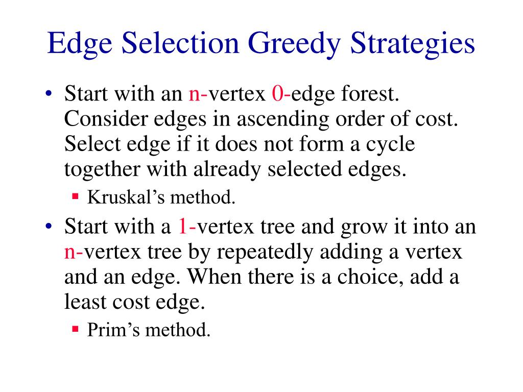 Edge Selection Greedy Strategies