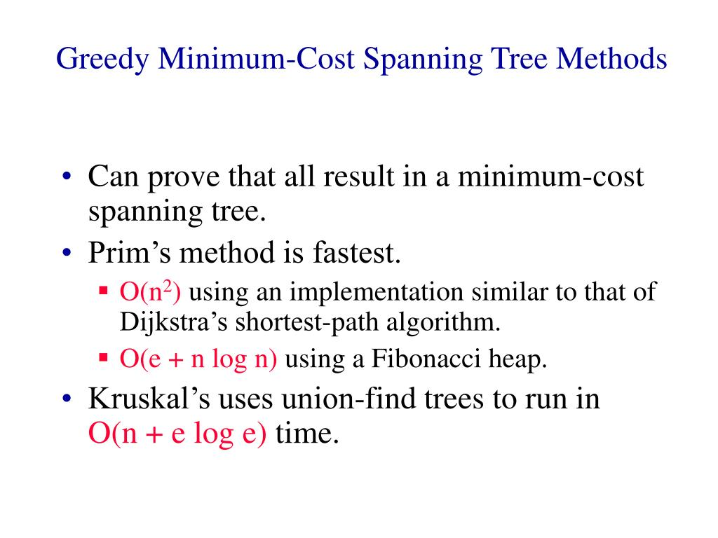 Greedy Minimum-Cost Spanning Tree Methods