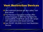 vent restriction devices