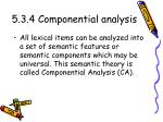 5 3 4 componential analysis