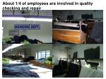 about 1 4 of employees are involved in quality checking and repair