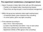 the experiment randomizes a management shock