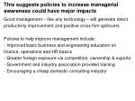 this suggests policies to increase managerial awareness could have major impacts