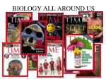 biology all around us