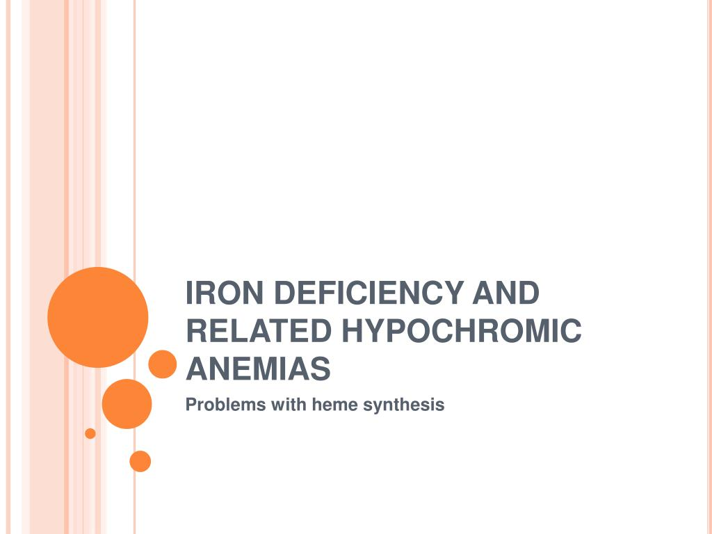 iron deficiency and related hypochromic anemias l.
